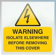 Industrial Signs - WARNING ISOLATE ELSEWHERE