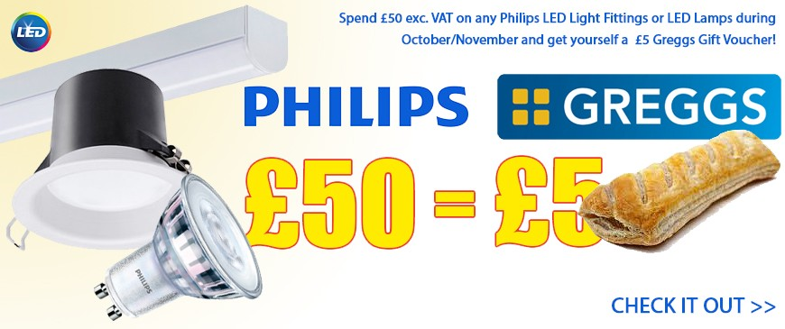 Spend £50 exc. VAT on any Philips LED Light Fittings or LED Lamps during October/November and get yourself a£5 Greggs Gift Voucher!